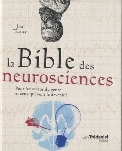 LA BIBLE DES NEUROSCIENCES