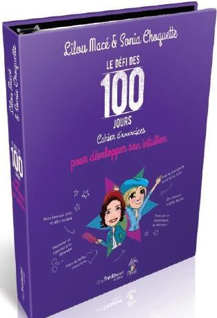 LE DEFI DES 100 JOURS CAHIER D'EXERCICES POUR DEVELOPPER VOTRE INTUITION