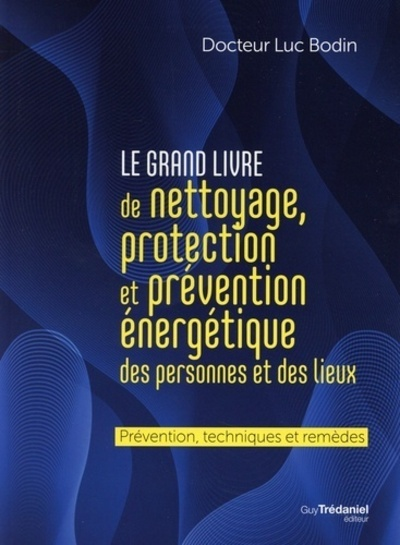 LE GRAND LIVRE DE NETTOYAGE, PROTECTION ET PREVENTION ENERGETIQUE PERSONNES