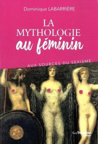 LA MYTHOLOGIE AU FEMININ
