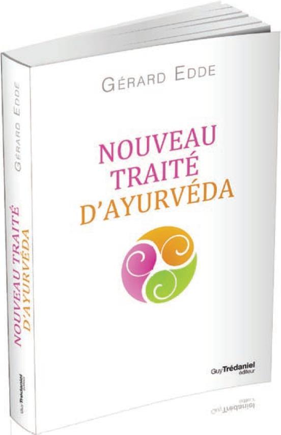 NOUVEAU TRAITE D'AYURVEDA - AUX SOURCES DE LA TRADITION