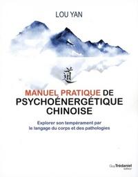 MANUEL PRATIQUE DE PSYCHOENERGETIQUE CHINOISE