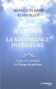SE LIBERER DE LA SOUFFRANCE INTERIEURE