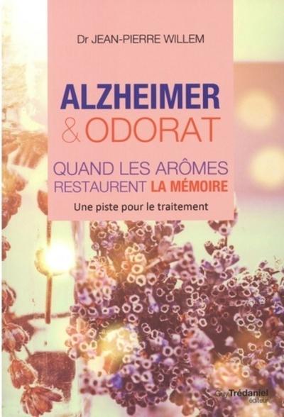 ALZHEIMER ET ODORAT QUAND LES AROMES RESTAURENT LA MEMOIRE