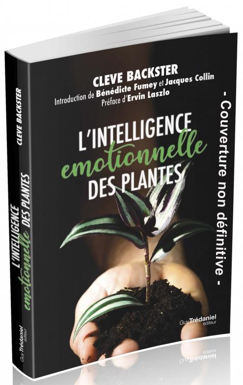 L'INTELLIGENCE EMOTIONNELLE DES PLANTES