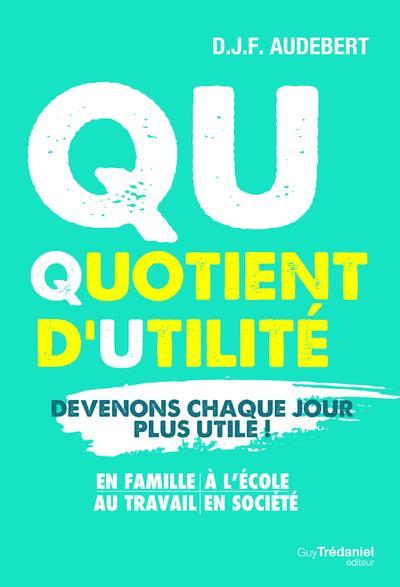 QUOTIENT D'UTILITE - DEVENONS CHAQUE JOUR PLUS UTILE !