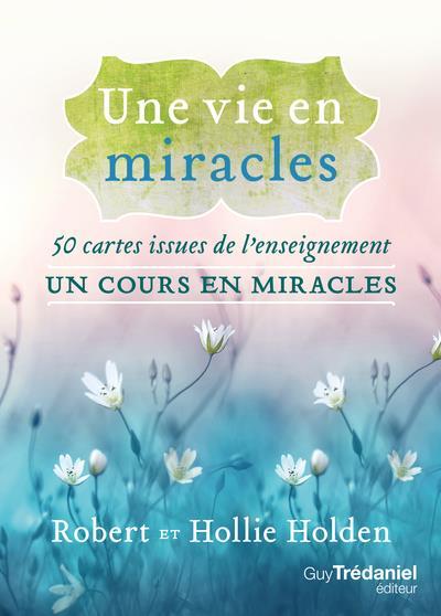 UNE VIE EN MIRACLES - 50 CARTES ISSUES DE L'ENSEIGNEMENT UN COURS EN MIRACLES