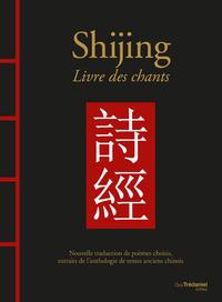 SHIJING - LIVRE DES CHANTS