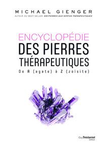 ENCYCLOPEDIE DES PIERRES THERAPEUTIQUES - DE A (AGATE) A Z (ZOISITE)