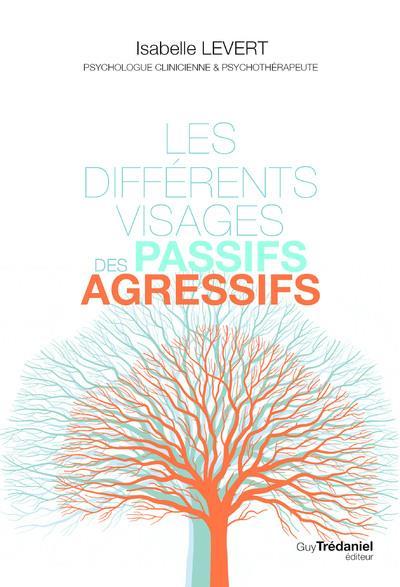 LES DIFFERENTS VISAGES DES PASSIFS-AGRESSIFS