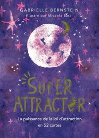 SUPER ATTRACTOR - LA PUISSANCE DE LA LOI D'ATTRACTION EN 52 CARTES