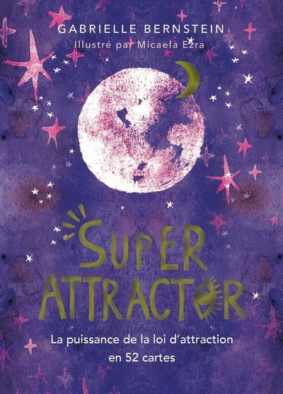 SUPER ATTRACTOR - LA PUISSANCE DE LA LOI D'ATTRACTION EN 52 CARTES