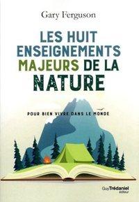 LES HUIT ENSEIGNEMENTS MAJEURS DE LA NATURE POUR BIEN VIVRE DANS LE MONDE