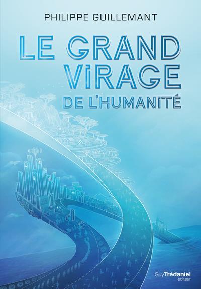 LE GRAND VIRAGE DE L'HUMANITE