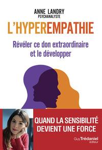 L'HYPEREMPATHIE - REVELER CE DON EXTRAORDINAIRE ET LE DEVELOPPER