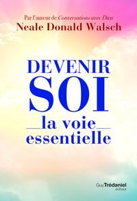 DEVENIR SOI - LA VOIE ESSENTIELLE