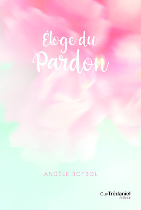 ELOGE DU PARDON