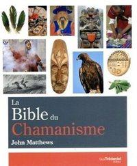 LA BIBLE DU CHAMANISME
