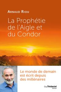LA PROPHETIE DE L'AIGLE ET DU CONDOR