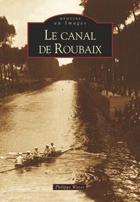 CANAL DE ROUBAIX (LE)