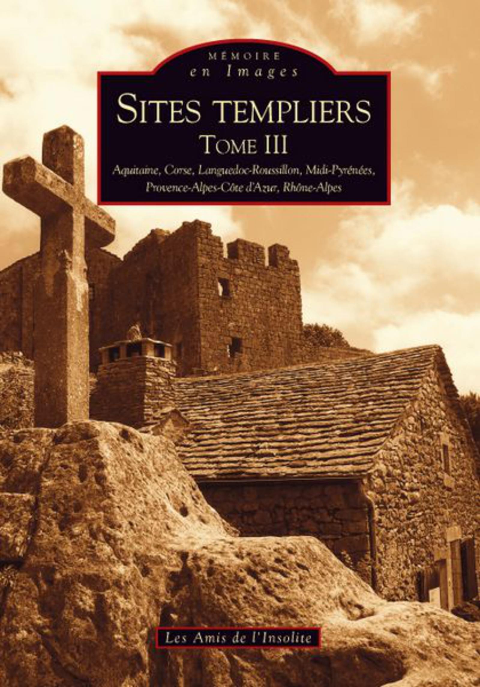 SITES TEMPLIERS - TOME III
