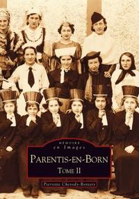 PARENTIS-EN-BORN - TOME II