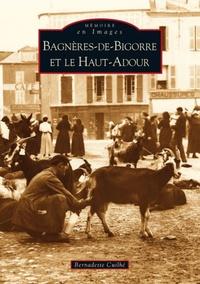 BAGNERES-DE-BIGORRE ET LE HAUT-ADOUR