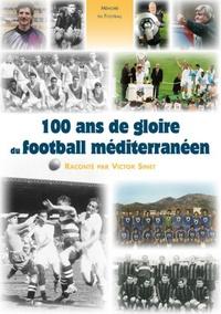 100 ANS DE GLOIRE DU FOOTBALL MEDITERRANEEN