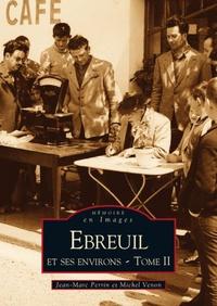 EBREUIL ET SES ENVIRONS - TOME II