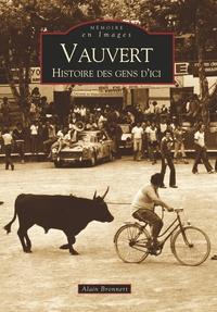 VAUVERT - HISTOIRE DES GENS D'ICI (TOME II)