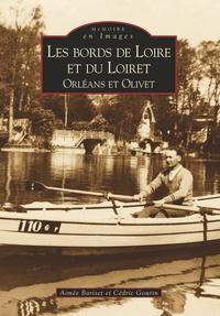 BORDS DE LOIRE ET DU LOIRET (LES) - ORLEANS, OLIVET