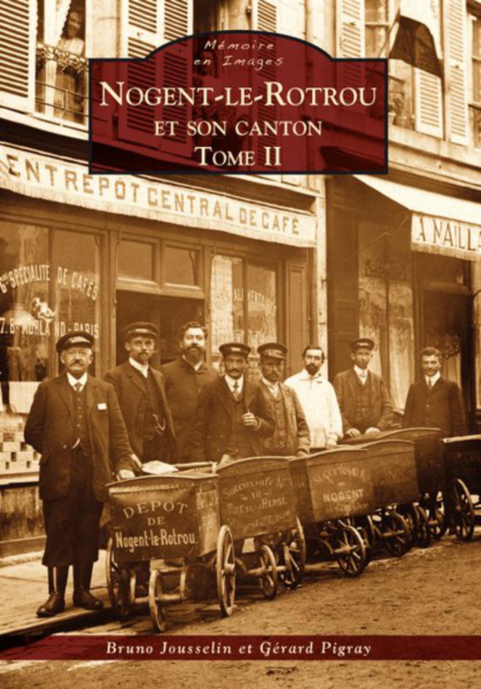 NOGENT-LE-ROTROU ET SON CANTON - TOME II
