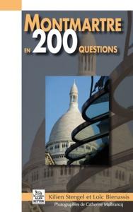 MONTMARTRE EN 200 QUESTIONS