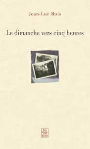 DIMANCHE VERS CINQ HEURES (LE)