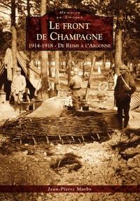 FRONT DE CHAMPAGNE (LE) - 1914-1918 - DE REIMS A L'ARGONNE