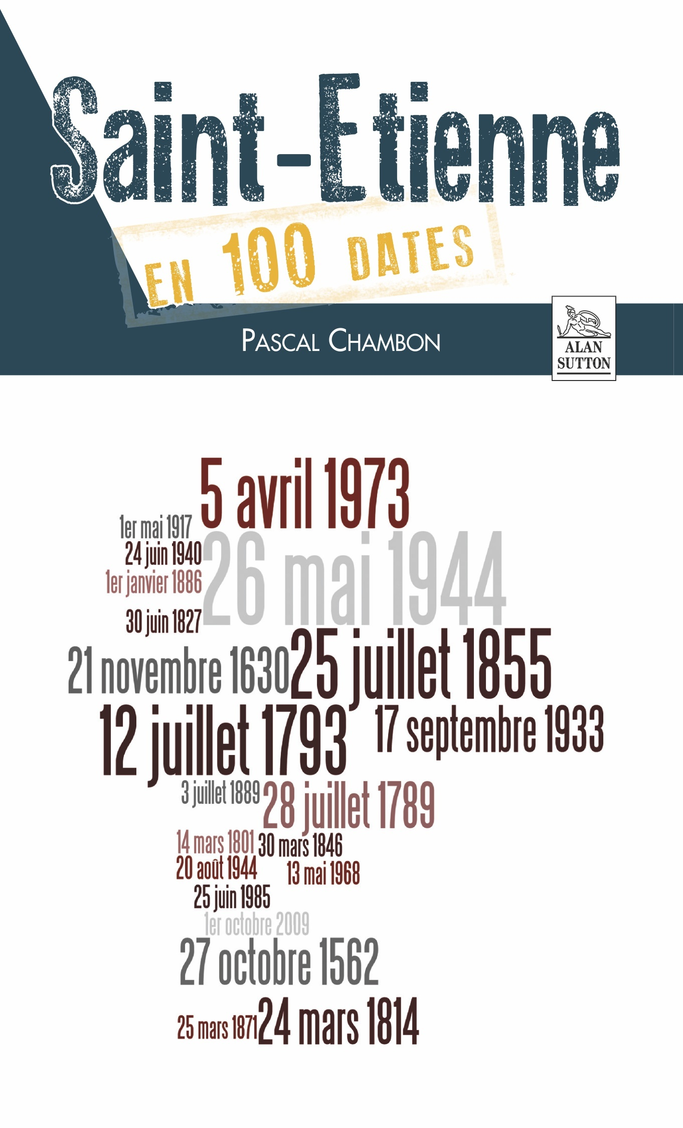 SAINT-ETIENNE EN 100 DATES