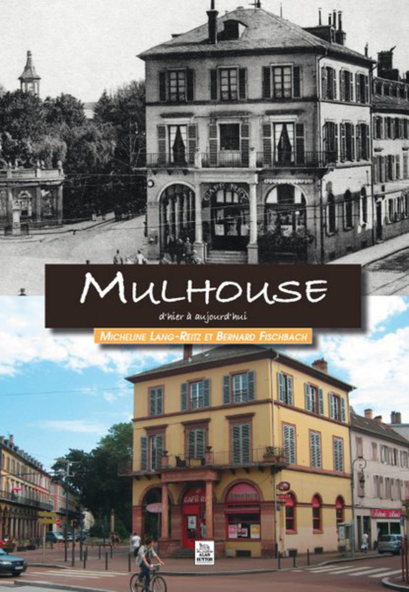 MULHOUSE D'HIER A AUJOURD'HUI