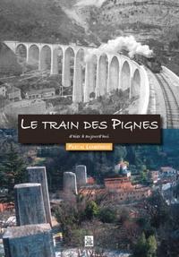 TRAIN DES PIGNES D'HIER A AUJOURD'HUI (LE)