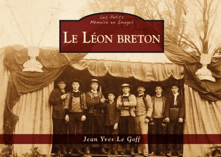 LEON BRETON (LE) - LES PETITS MEMOIRE EN IMAGES