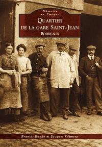 QUARTIER DE LA GARE SAINT-JEAN - BORDEAUX