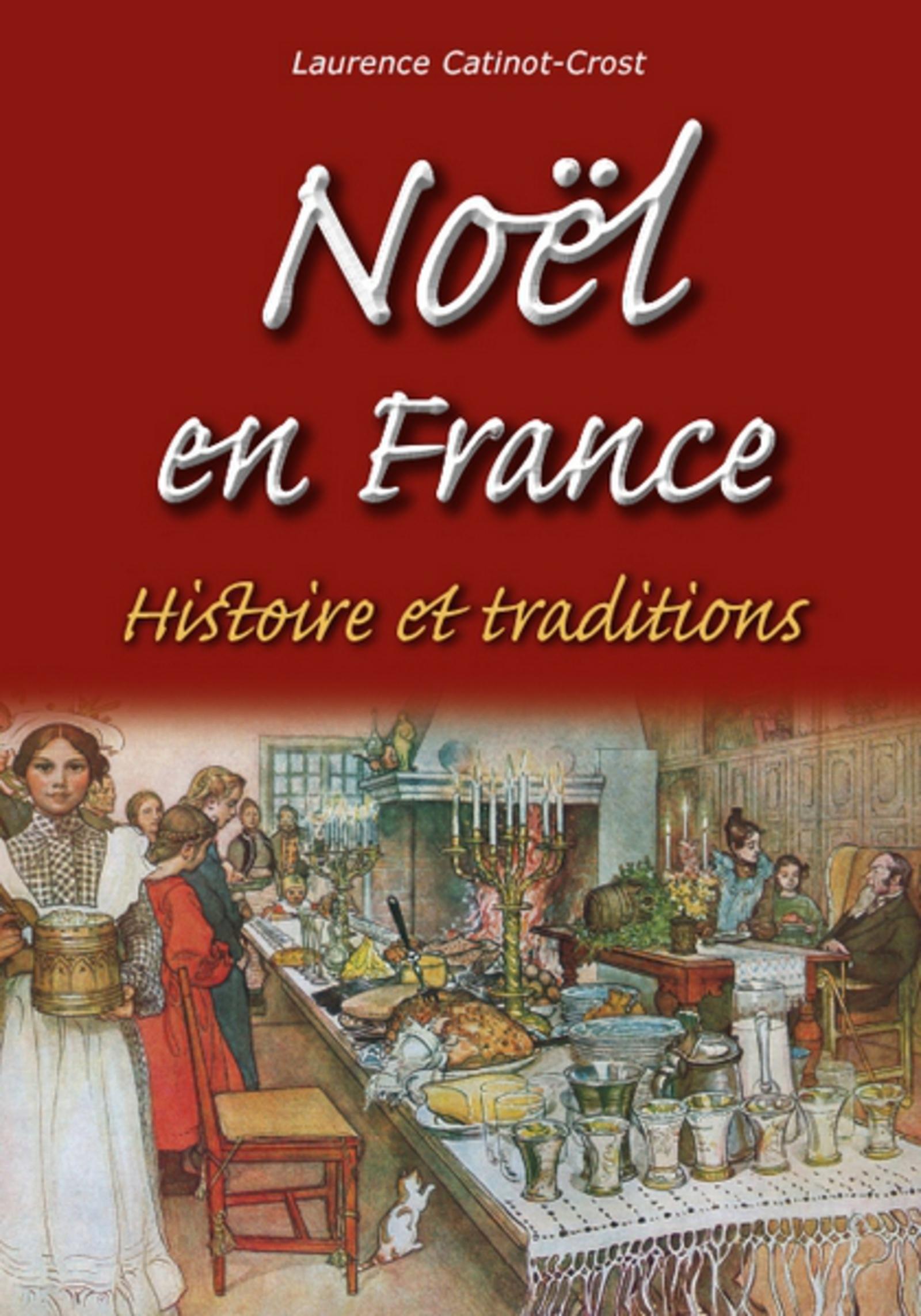 NOEL EN FRANCE - HISTOIRE ET TRADITIONS