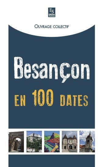 BESANCON EN 100 DATES