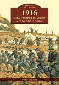 1916 - DE LA FOURNAISE DE VERDUN A LA BOUE DE LA SOMME