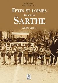 SARTHE (FETES ET LOISIRS DANS LA)