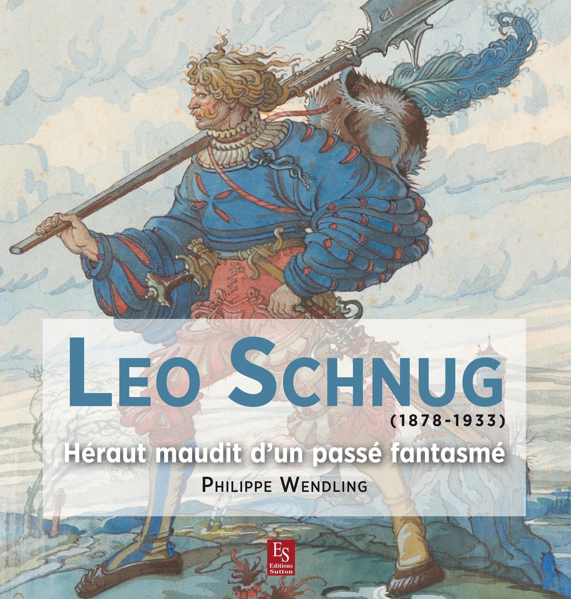 LEO SCHNUG - (1878-1933) - HERAUT MAUDIT D'UN PASSE FANTASME