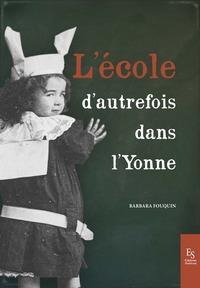 L'ECOLE D'AUTREFOIS DANS L'YONNE