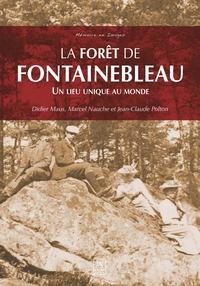 FORET DE FONTAINEBLEAU (LA) - UN LIEU UNIQUE AU MONDE