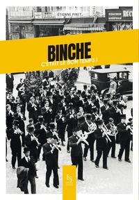 BINCHE: C'ETAIT LE BON TEMPS!