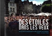 DES ETOILES DANS LES YEUX - RECIT PHOTOGRAPHIQUE D'UNE JOURNEE HISTORIQUE: TOURS - 15 JUILLET 2018