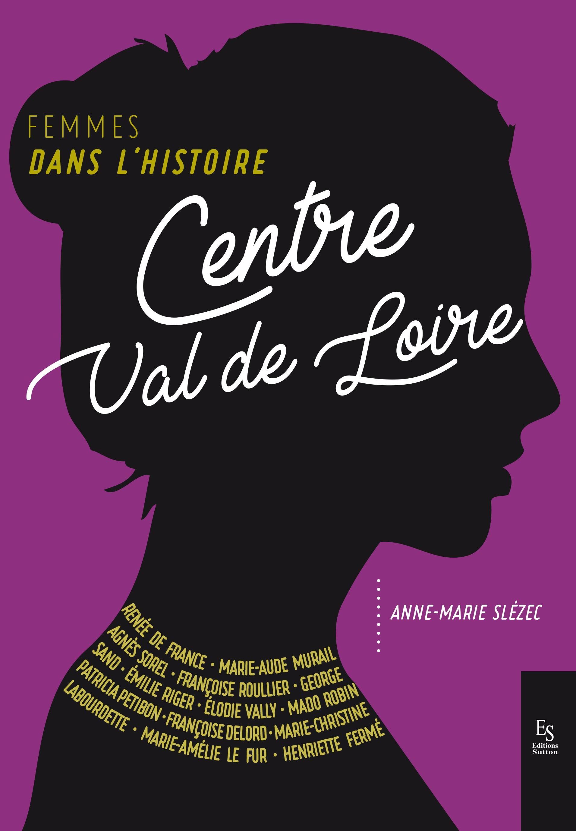 FEMMES DANS L'HISTOIRE - CENTRE VAL DE LOIRE
